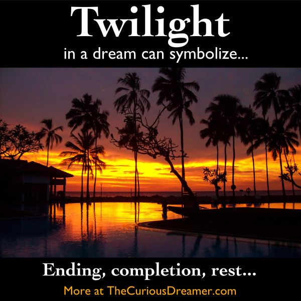 Twilight or dusk in #dreams can mean...  More at TheCuriousDreamer...  #dreammeaning #dreamsymbol