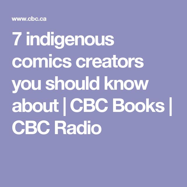 7 indigenous comics creators you should know about   CBC Books   CBC Radio