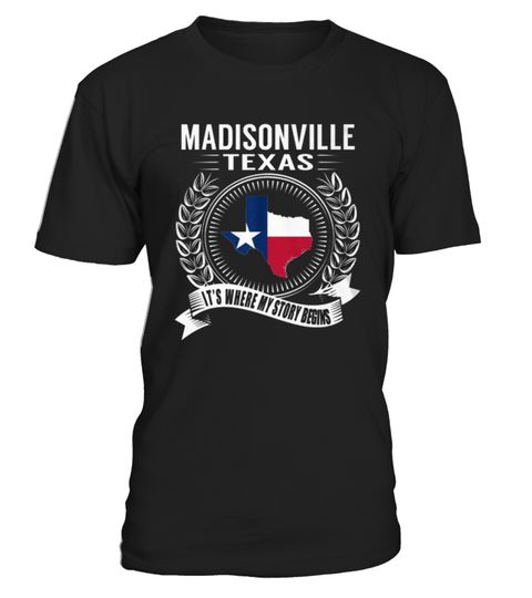 # Top Shirt for Madisonville, Texas   My Story Begins front 3 .  shirt Madisonville, Texas - My Story Begins-front-3 Original Design. Tshirt Madisonville, Texas - My Story Begins-front-3 is back . HOW TO ORDER:1. Select the style and color you want:2. Click Reserve it now3. Select size and quantity4. Enter shipping and billing information5. Done! Simple as that!SEE OUR OTHERS Madisonville, Texas - My Story Begins-front-3 HERETIPS: Buy 2 or more to save shipping cost!This is printable if you…