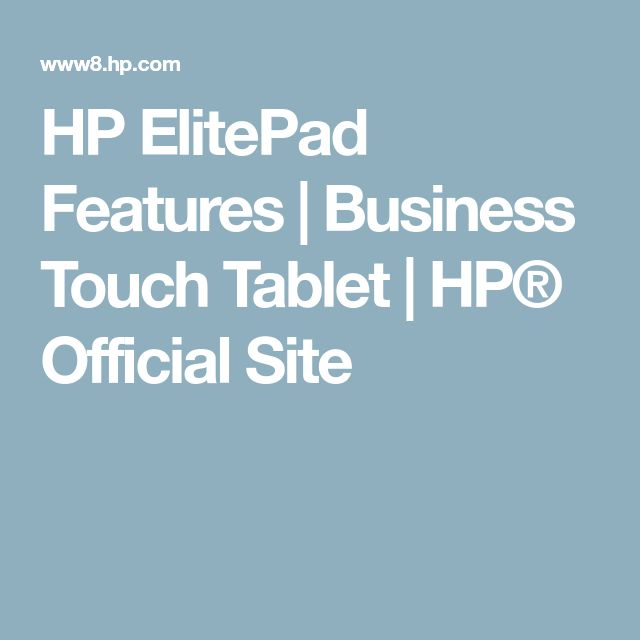 HP ElitePad Features   Business Touch Tablet   HP® Official Site