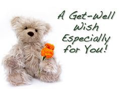 A Get Well Wish Especially For You! ~ Get Well Soon Quote ...