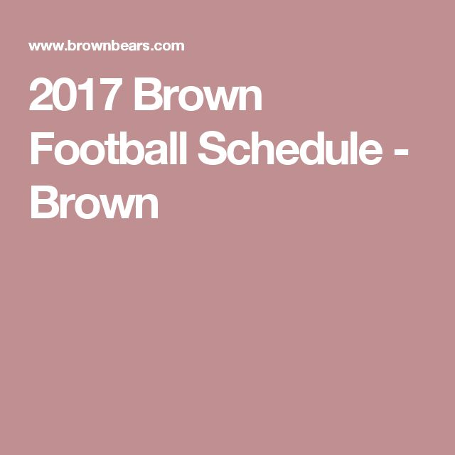2017 Brown Football Schedule -  Brown