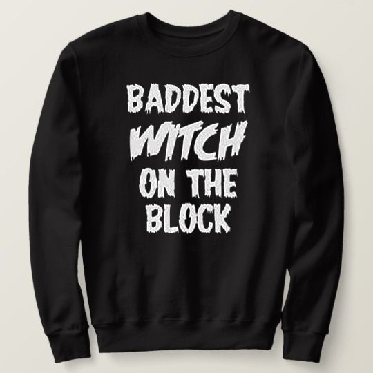 Baddest Witch On The Block Halloween Custom Sweatshirts