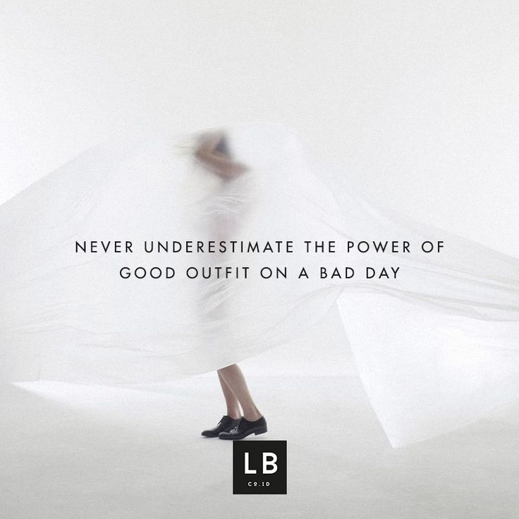 Never underestimate the power of good outfit on a bad day #quotes #motivation