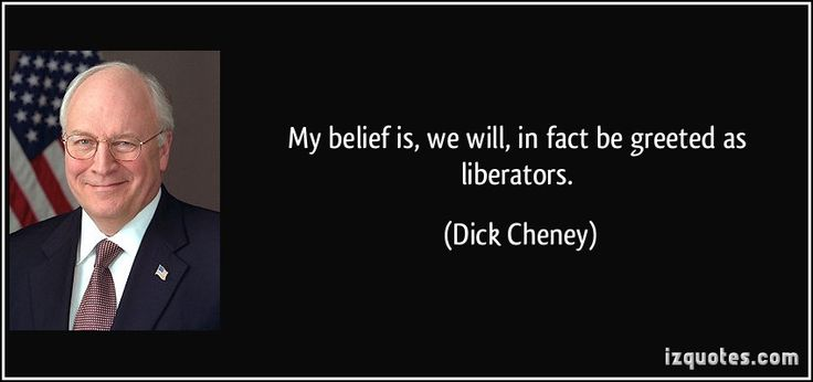 "Mar 16, 2003 Vice President Dick Cheney predicted on NBC's ""Meet the Press"" that American troops would be ""greeted as liberators"" by the Iraqi people."
