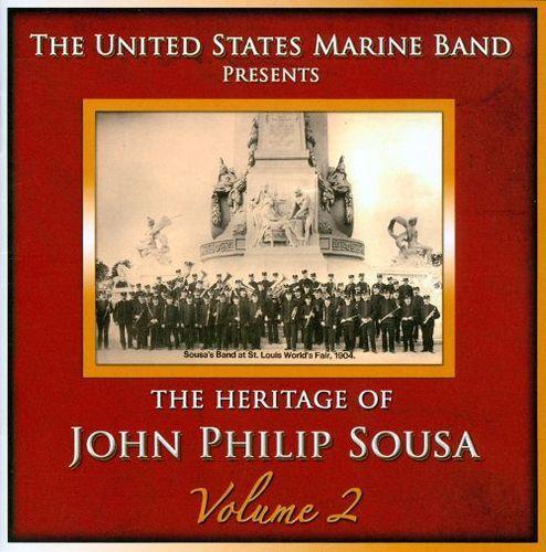Heritage of John Philip Sousa, Vol. 2 [CD]