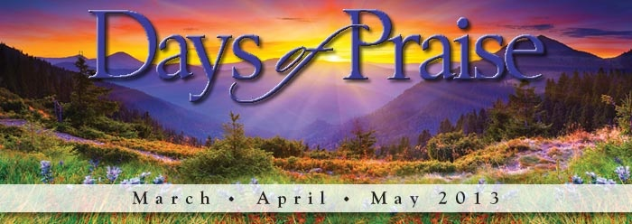 Days of Praise is a daily devotional by ICR (Institute for Creation Research). ICR has equipped believers with evidence of the Bible's accuracy and authority through scientific research, educational programs, and media presentations, all conducted within a throughly biblical framework.  Days of Praise is one of their ministries. A devotional that gets to the 'heart' of the issues. It is free online or by request. Great for daily Bible study.