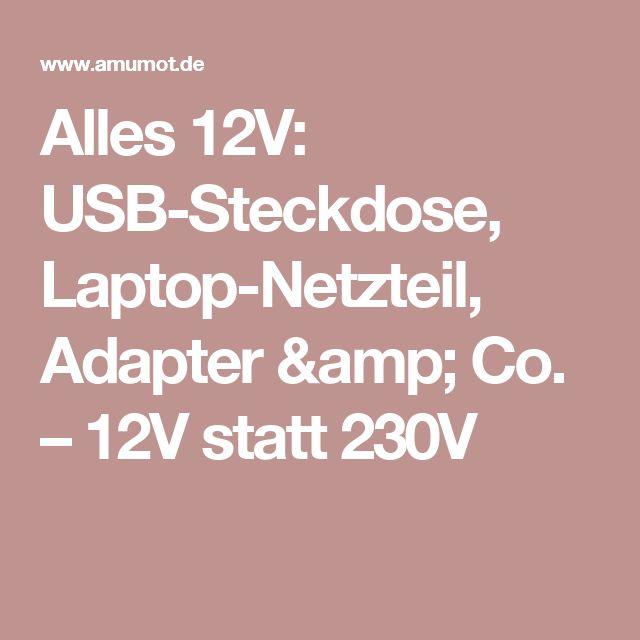 Alles 12V: USB-Steckdose, Laptop-Netzteil, Adapter & Co. – 12V statt 230V  #Elektro