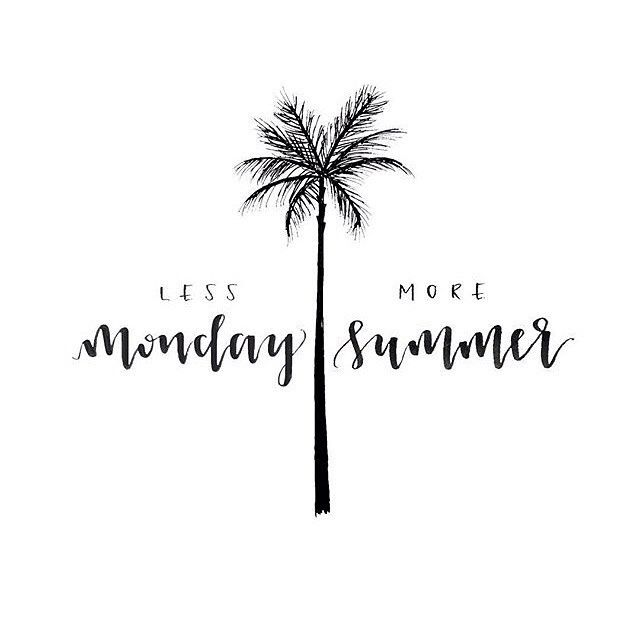 Less Monday/ More summer