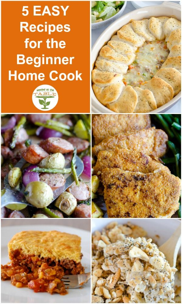 5 Easy Recipes For The Beginner Home Cook Easy Recipes For Family Time Seeded At The Table Cooking For Beginners Easy Cooking Recipes Easy Meals