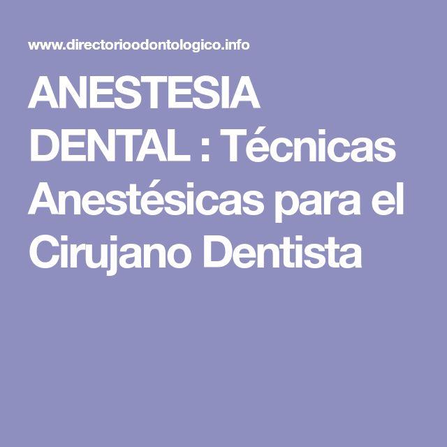 ANESTESIA DENTAL : Técnicas Anestésicas para el Cirujano Dentista