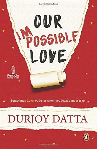 Our Impossible Love by Durjoy Datta http://www.amazon.in/dp/0143424610/ref=cm_sw_r_pi_dp_x_.PfUxb1QEAXRR