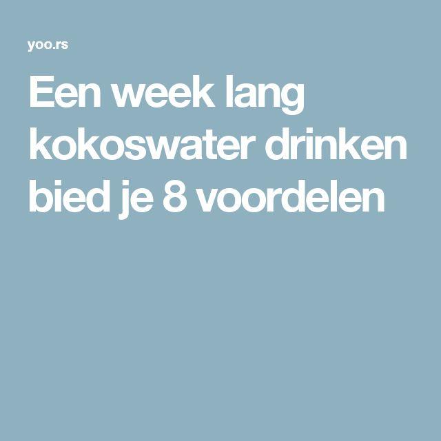 Een week lang kokoswater drinken bied je 8 voordelen