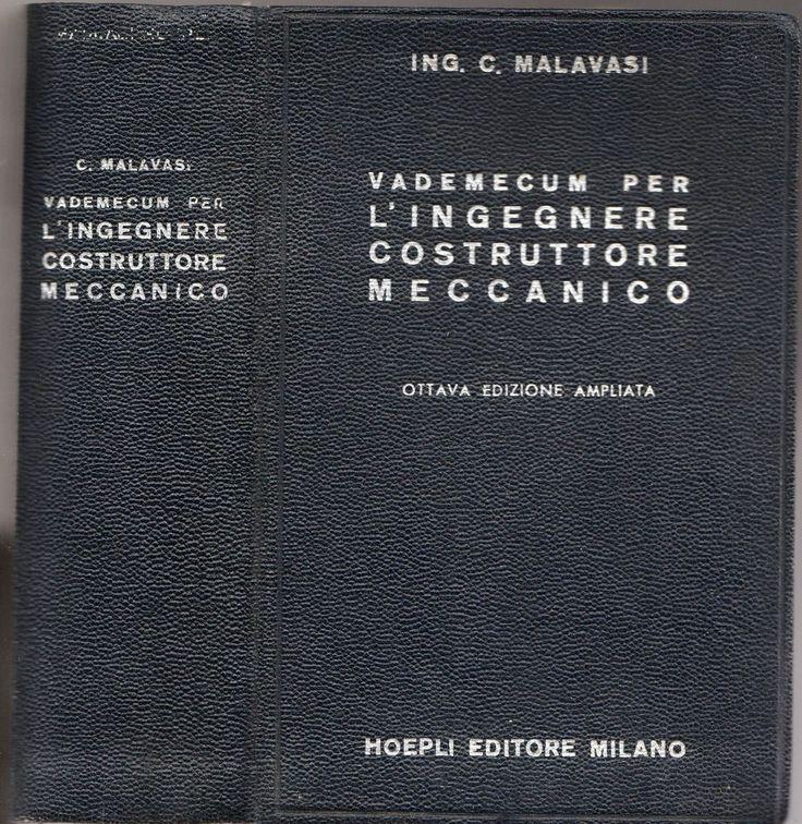 ING. C. MALAVASI-VADEMECUM PER L INGEGNERE COSTRUTTORE MECCANICO 8° ED. 1942 L71