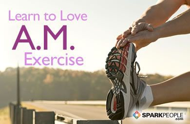 Reading this may turn you into a fan of A.M. exercise--even if you're not a morning person. @SparkPeople