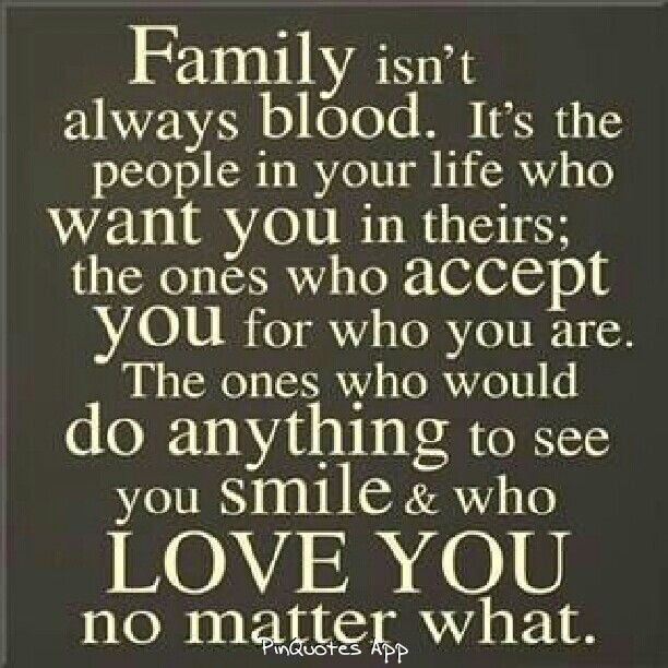 Family Is Not Always About Blood My Personal Favorite Quotes
