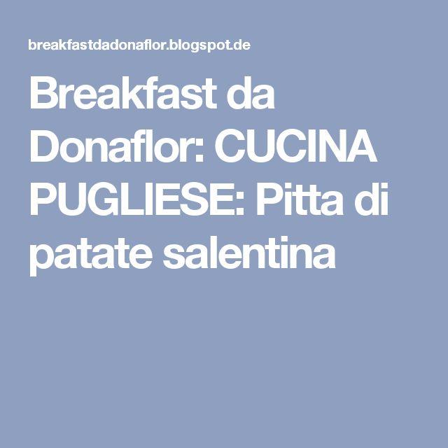 Breakfast da Donaflor: CUCINA PUGLIESE: Pitta di patate salentina