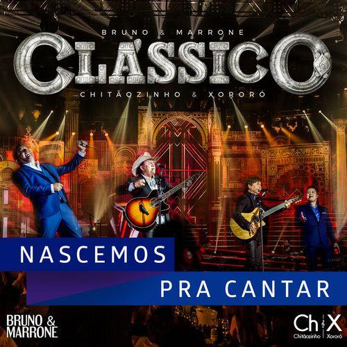 Bruno e Marrone & Chitãozinho e Xororó - Nascemos Pra Cantar (Shambala) - https://bemsertanejo.com/bruno-e-marrone-chitaozinho-e-xororo-nascemos-pra-cantar-shambala/