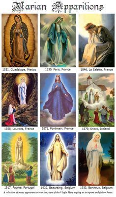 """Just a selection of the many apparitions of Mother Mary 1531, Guadalupe, Mexico–On a hill outside Mexico City, the Blessed Mother appeared four times to a recent convert to Christianity, Juan Diego. Mary proclaimed herself """"the Mother of the true God who gives life"""" and left her image permanently upon Diego's tilma or mantle. 1830, Paris, France–In the chapel of the Daughters of Charity of St. Vincent de Paul, Mary showed herself three times to novice Catherine Laboure (age 24). Laboure said…"""