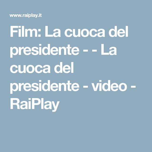 Film: La cuoca del presidente - - La cuoca del presidente - video - RaiPlay