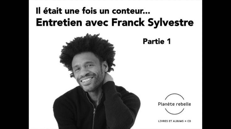 Entretien avec Franck Sylvestre : https://www.planeterebelle.qc.ca/blog/il-etait-une-fois-un-conteur-entretien-avec-franck-sylvestre