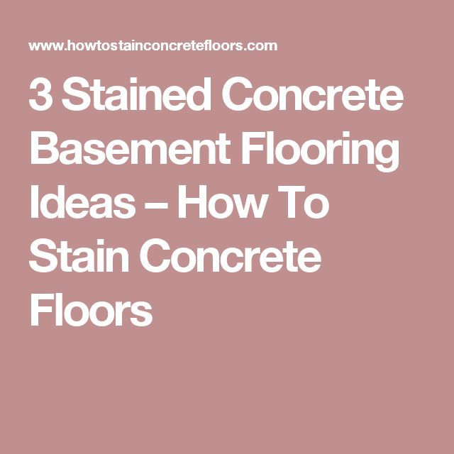 3 Stained Concrete Basement Flooring Ideas  – How To Stain Concrete Floors