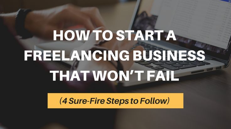 How to Start a Freelancing Business in 4 Steps!