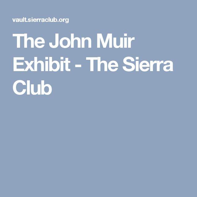The John Muir Exhibit - The Sierra Club