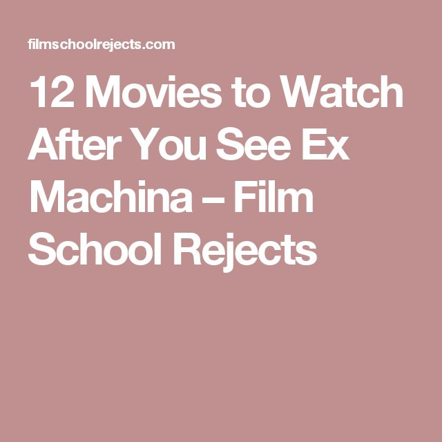 12 Movies to Watch After You See Ex Machina – Film School Rejects