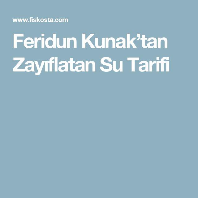 Feridun Kunak'tan Zayıflatan Su Tarifi