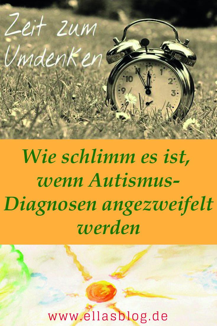 Viele Familien und Autisten machen leider die Erfahrung, dass Diagnosen immer wieder angezweifelt ist. Warum das so schlimm für die Betroffenen ist und wieso hier ein Umdenken stattfinden muss auf www.ellasblog.de #autismus #diagnose #umdenken #zweifel #familie #schule #inklusion