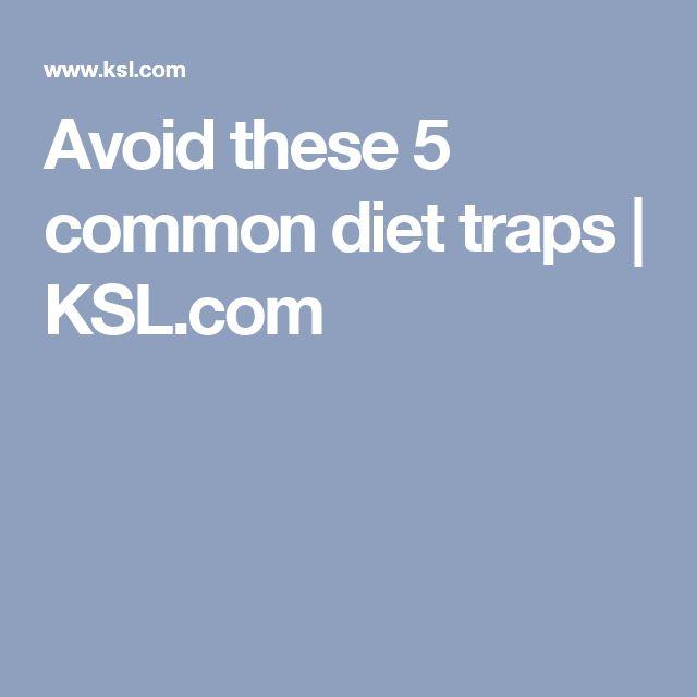 Avoid these 5 common diet traps | KSL.com