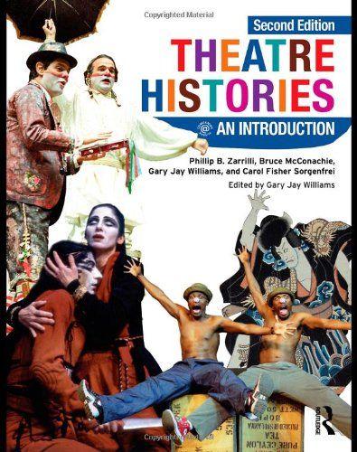 Theatre Histories: An Introduction by Phillip B. Zarrilli https://www.amazon.com/dp/041546224X/ref=cm_sw_r_pi_dp_x_av3qzbNF6KFMJ