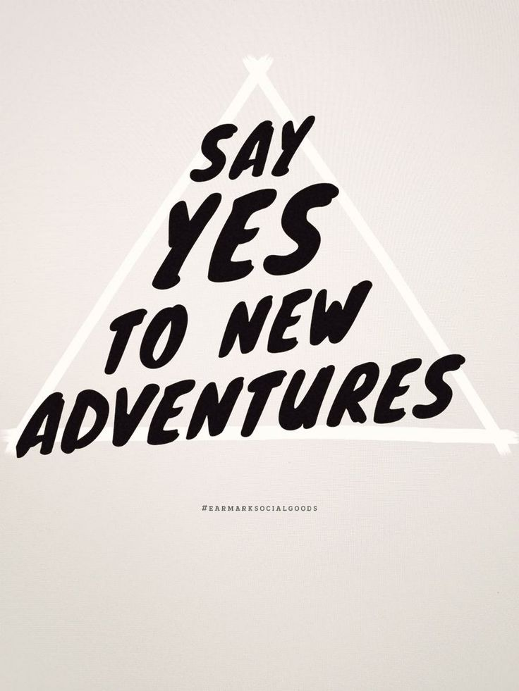 """Say Yes to Adventure! """"Blessed are the curious, for they shall have adventures."""" - Lovelle Drachman You never know what each day will bring so always say yes to a new adventure. That's how we see the"""