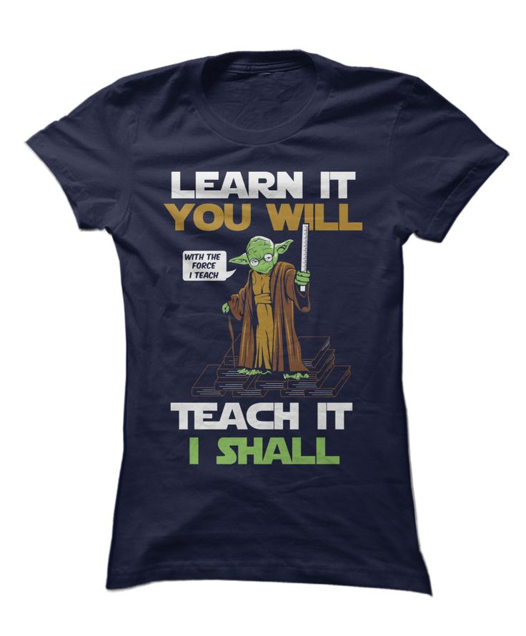Master your classroom and teach with the force in this awesome tee!