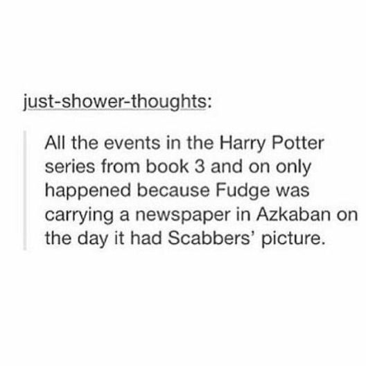 And book 4 as if book 3 hadn't happened Wormtail would likely have not left the comfort of the Weasley home for Voldemort.
