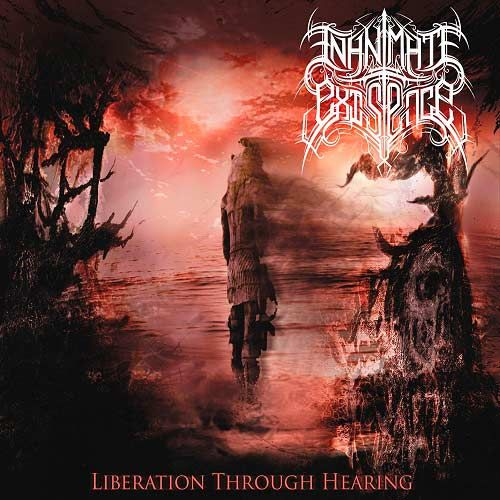 Inanimate Existence - Liberation Through Hearing CD Review