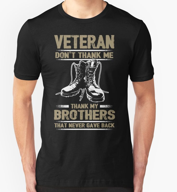 Veteran Don't Thank Me - Thank My Brothers That Never Gave Back  - Veteran Shirt #birthday #gift #ideas #unique #presents #image #photo #shirt #tshirt #sweatshirt #hoodie #christmas