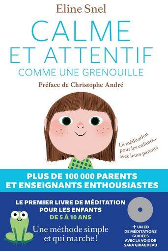 Calme et attentif comme une grenouille : le best seller de la pleine conscience pour les enfants