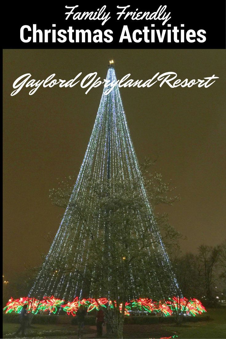 Family Friendly Christmas Activities at Gaylord Opryland Resort