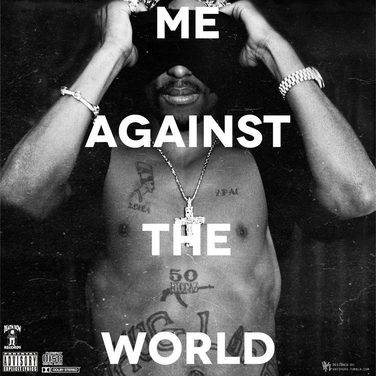 Me Against The World | Tupac | Pinterest