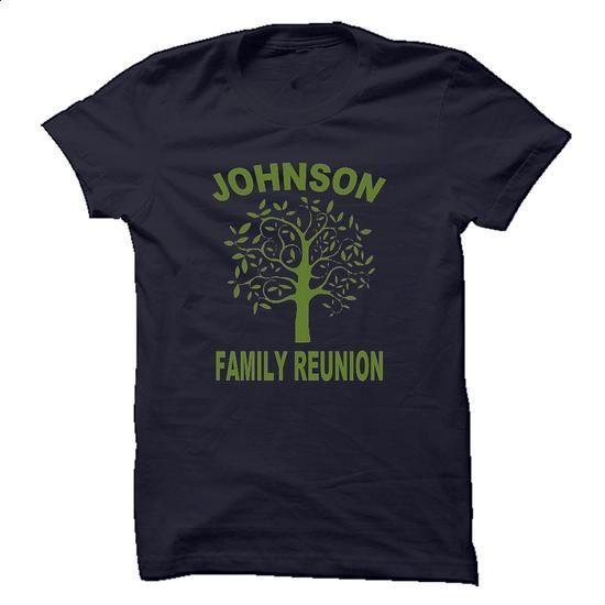 JOHNSON FAMILY REUNION - #long #cool hoodies. MORE INFO => https://www.sunfrog.com/Names/JOHNSON-FAMILY-REUNION.html?60505