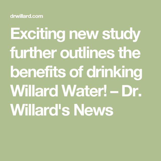 Exciting new study further outlines the benefits of drinking Willard Water! – Dr. Willard's News