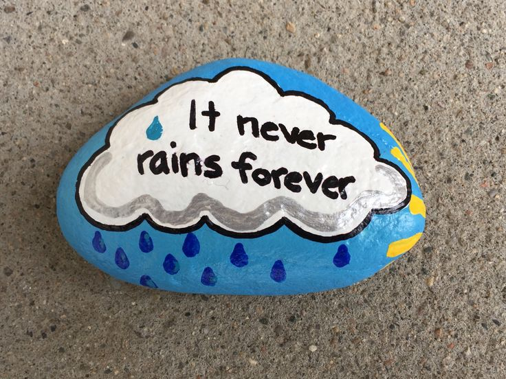 It never rains forever. Hand painted rock by Caroline.