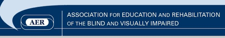 Health Care Professional Associations - Association for Education and Rehabilitation of the Blind and Visually Impaired