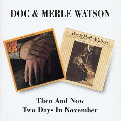Doc Watson - Then & Now/Two Days in November