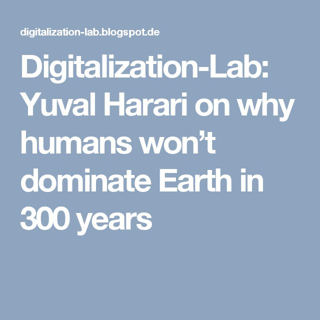 Digitalization-Lab: Yuval Harari on why humans won't dominate Earth in 300 years