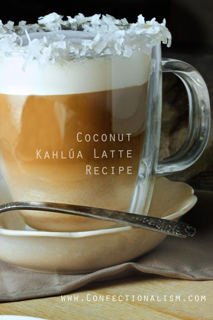 Coconut Kahlua Latte Recipe Coffee drink. The best night cap EVER! A boozy latte cocktail that's frothy and delicious. from Confectionalism.com