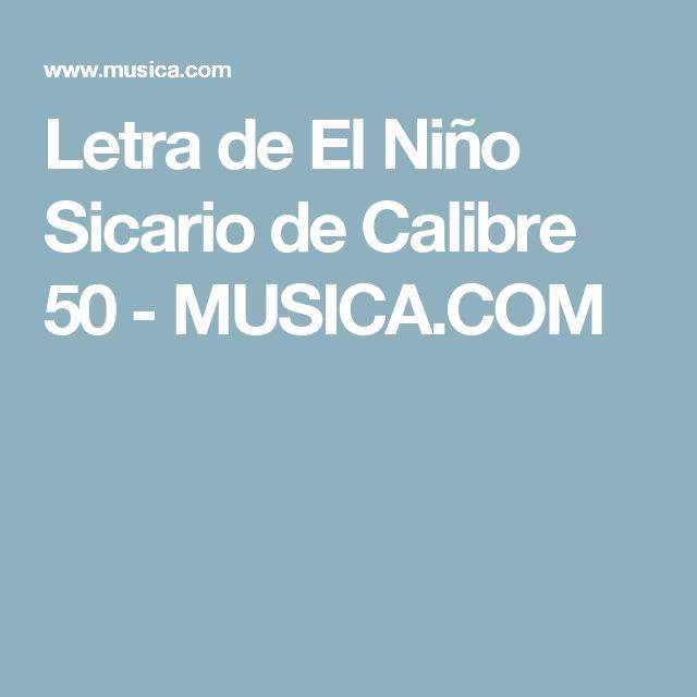 Letra de El Niño Sicario de Calibre 50 - MUSICA.COM