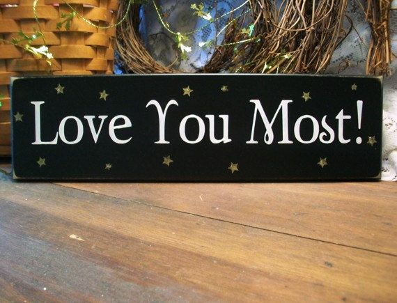 Love You Most Wood Sign Valentine Painted by CountryWorkshop, $12.00